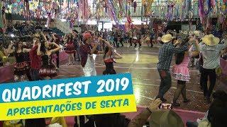 QUADRIFEST 2019 - APRESENTAÇÕES DE SEXTA-FEIRA