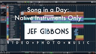 Song in a Day: NI Komplete 12 Ultimate-The Making Of
