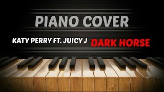 Katy Perry - Dark Horse ft. Juicy J - Piano Cover