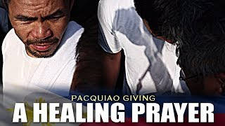 PACQUIAO GIVES A HEALING PRAYER TO A SICK FRIEND