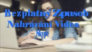 Jednoduchý způsob, jak zdarma Nahrávat Skype Video Hovor