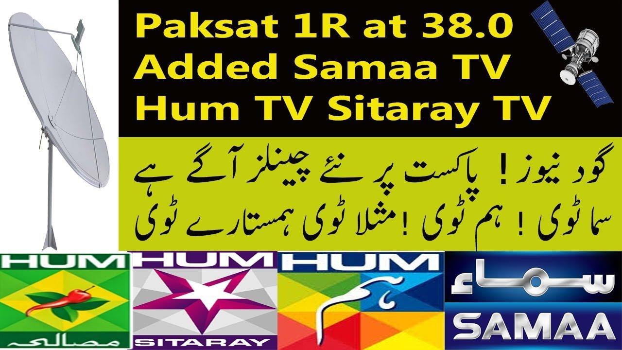 Paksat 1R at 38 0 Added Samaa Tv Hum TV Masla TV