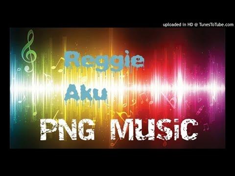 REGGIE - Aku (PNG Music)