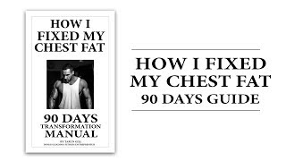 How i fixed my chest fat- Find out