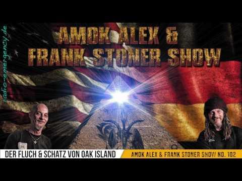 Das Geheimnis & der Fluch von Oak Island – Amok Alex & Frank Stoner Show Nr. 102