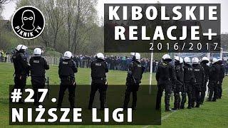 KIBOLSKIE RELACJE+ | #27 niższe ligi (2016-2017) | PiknikTV