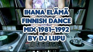 Ihana elämä - Finnish dance mix 1981-1992 by DJ Lupu
