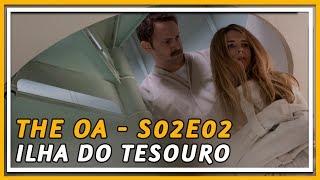 the-oa-season-2-review-s02e02-ilha-do-tesouro-coxinha-nerd