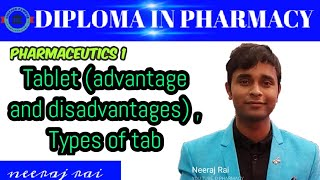 Tablets 1 types, advantage and disadvantages //#PHARMACEUTICS//#dpharma