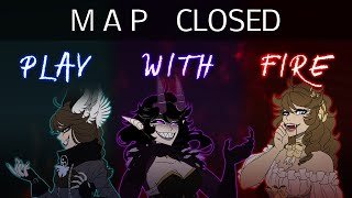 Play with Fire || MAP OPEN ||