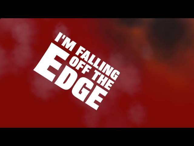 Falling Off The Edge Lyric Video