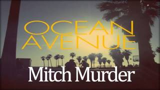 Mitch Murder - Ocean Avenue