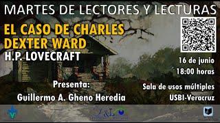 """Platicamos sobre: """"El caso de Charles Dexter Ward"""" de H.P. Lovecraft"""