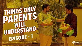 Things only parents will understand Episode 1