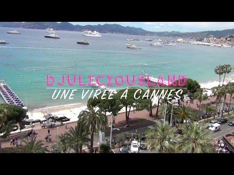 Une virée à cannes au festival de Cannes  - DjuliciousLand