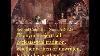 2nd Council of Nicaea condemns those who reject Tradition and who devise New Innovations