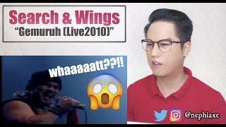 Search & Wings - Gemuruh Live2010   REACTION