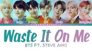 Steve Aoki Ft. BTS (방탄소년단) - 'Waste It On Me' Lyrics [Color Coded_ENG]