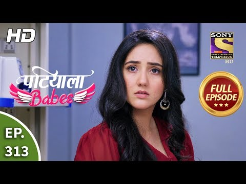 Patiala Babes - Ep 313 - Full Episode - 6th February, 2020