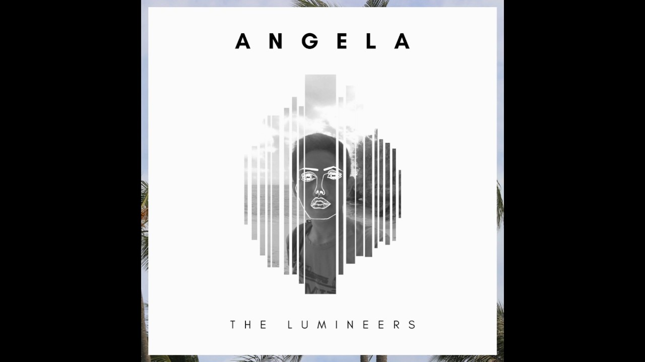 Lumineers - Angela (HQ Quality)