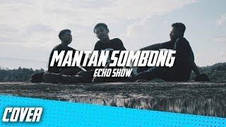 Lagu untuk para Mantan!! Ecko Show - Mantan Sombong Cover by mhmdz ft RZ, Riki Aprianda & SXC