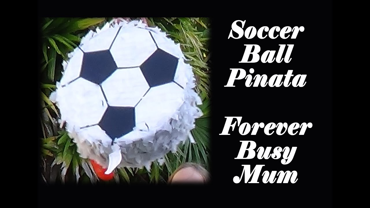 Soccer ball craft ideas - Diy Soccer Ball Pi Ata Forever Busy Mum