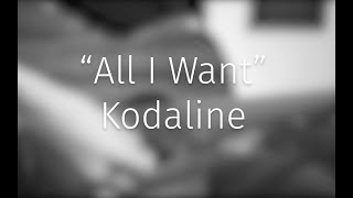 C O V E R // All I Want by Kodaline