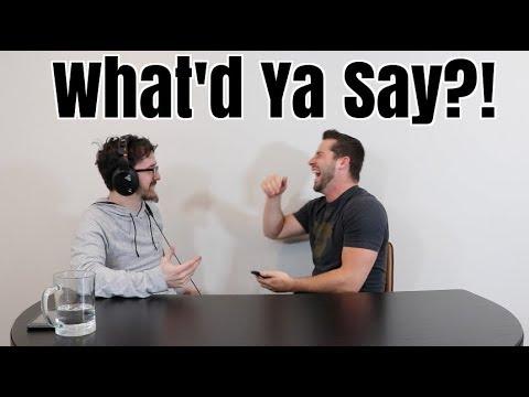 What'd Ya Say?! Pt 6