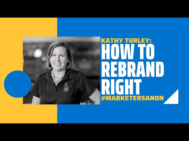 How to Rebrand Right - Kathy Turley