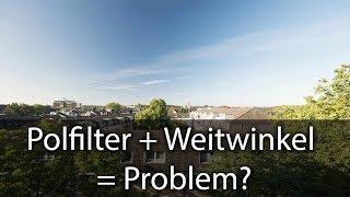 Polfilter plus Weitwinkel - Das müsst ihr unbedingt beachten