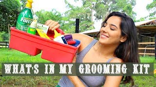 What's In My Grooming Kit   ValentinaCowgirl