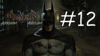 To The Batcave BATMAN Arkham Asylum Gameplay Walkthrough - Part 12