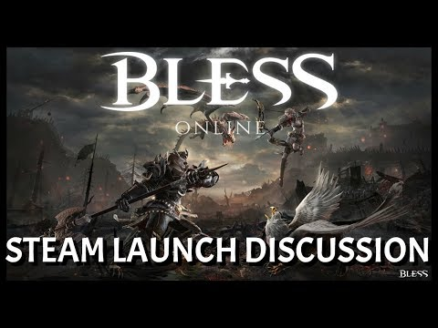 Bless Online May 2018 Steam Launch Discussion | Payment Model, Monetization, Combat & More