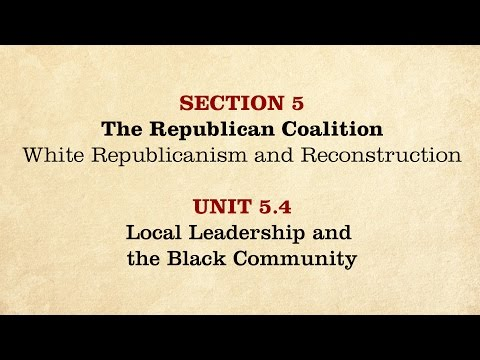 MOOC | Local Leadership & the Black Community | The Civil War and Reconstruction, 1865-1890 | 3.5.4