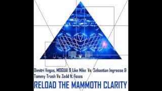 Dimitri Vegas & Like Mike Vs Sebastian Ingrosso Vs Zedd - Reload The Mammoth Clarity (Pixi Mashup)