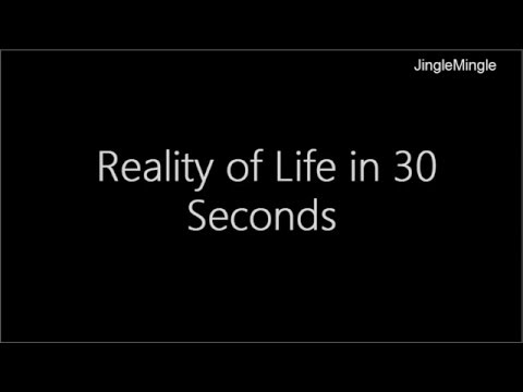 Reality of Life in 30 seconds | Life