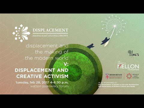 Mellon Sawyer Seminar on Displacement | Displacement and Creative Activism