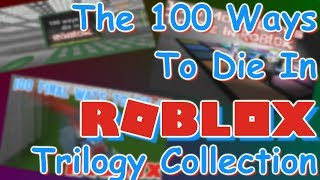 The 100 Ways to Die in Roblox Trilogy Collection