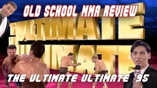 Old School MMA Review: Ultimate Ultimate 1995
