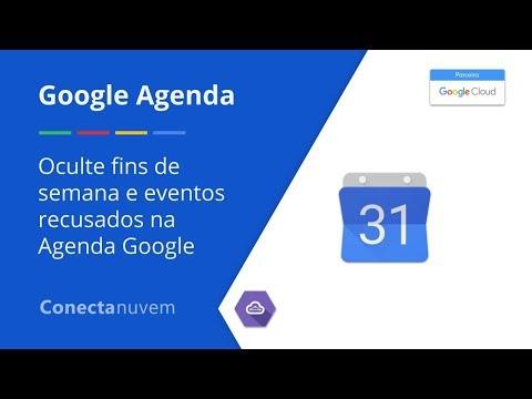 Como ocultar fins de semana e eventos recusados na Agenda Google - Google Agenda