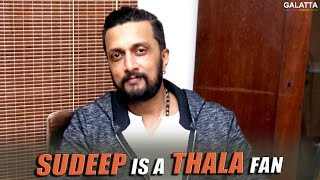 Sudeep is a Thala fan