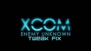 Tweak-Fix | XCOM Enemy Unknown