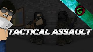Roblox Tactical Assault LITTLE HANDS!