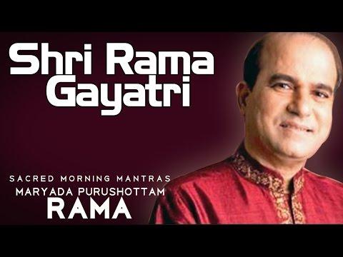 Shri Rama Gayatri- Suresh Wadkar( Album: Sacred Morning Mantras - Maryada Purushottam Rama )