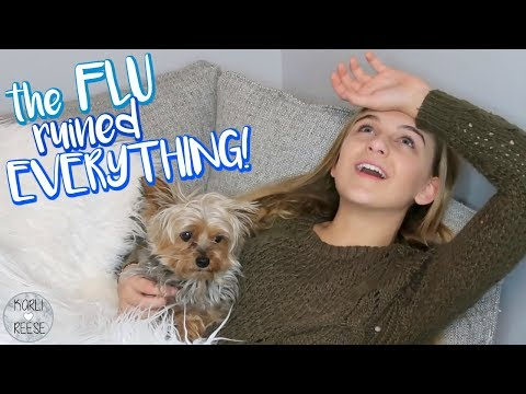 The FLU ruined EVERYTHING!!