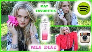 May Favorites 2015   Mia Diaz