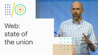The web: state of the union (Google I/O '18)