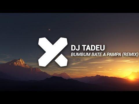 DJ Tadeu - Bumbum Bate A Pampa (PetronaBeatz Remix)