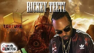 Rickey Teetz - Dolla (Raw) Torture Riddim - November 2017