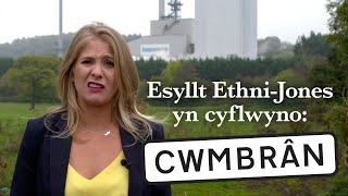 CWMBRÂN –Esyllt Ethni-Jones yn cyflwyno: